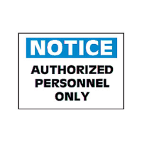 "Brady 46927 ""Notice: Authorized Personnel Only"" Sign, 10"" x 14"", Polystyrene, B-401"